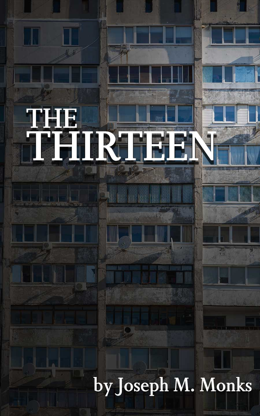 Cover to The Thirteen. An old high rise apartment building that looks nearly abandoned